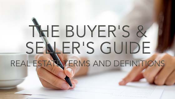 The Buyer's and Seller's Guide: Real Estate Terms and Definitions