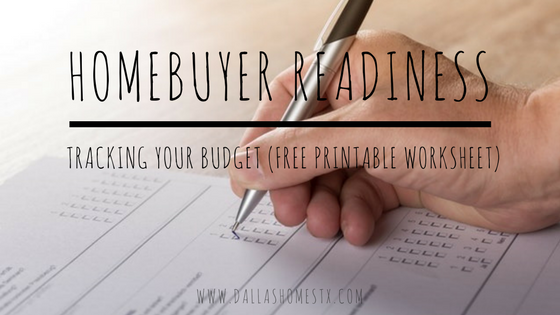 Homebuyer Readiness: Tracking Your Budget (FREE Printable Worksheet)